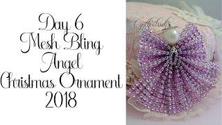 Mesh Bling Angel Christmas Ornament 6/2018
