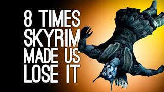 8 Times Skyrim Made Us Totally Lose It