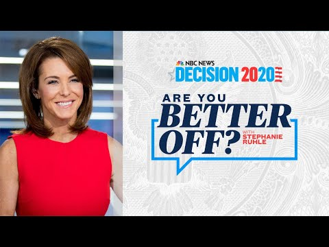 Decision 2020: Are You Better Off? with Stephanie Ruhle