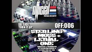 OFFICIAL:006B - STERLING MOSS & LETHAL ONE - TURN IT UP