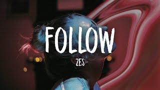 ZES - Follow (Lyrics)
