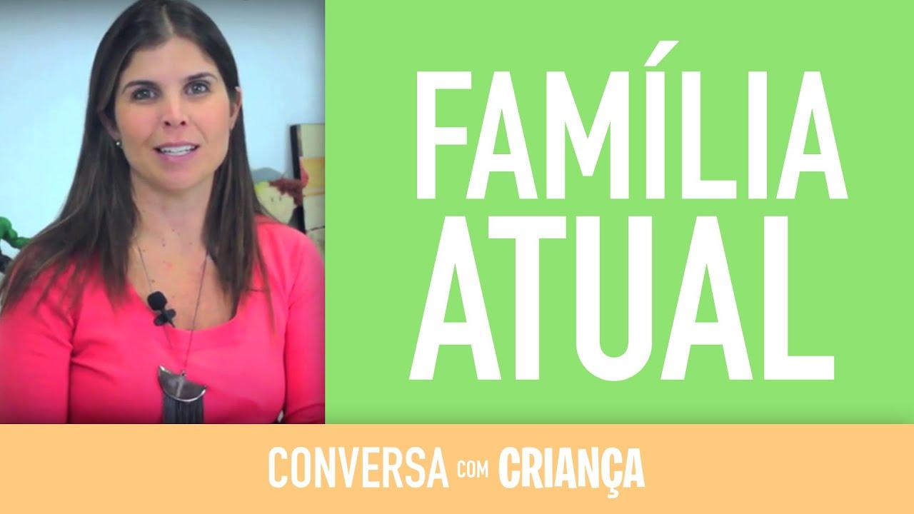 A Família Atual | Conversa com Criança