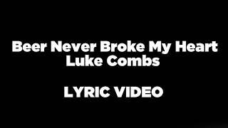 Beer Never Broke My Heart   Luke Combs LYRIC VIDEO