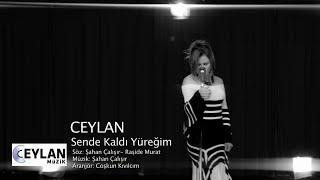Ceylan   Sende Kaldı Yüreğim (Official Video)