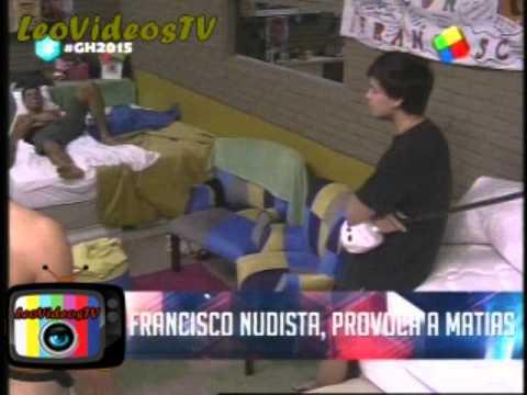 El acoso de Francisco desnudo a Matias GH 2015 #GH2015 #GranHermano