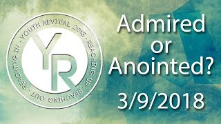 3/9/2018 - Dr Kenny Baldwin - Admired or Anointed? - 1 Samuel 16:11-13