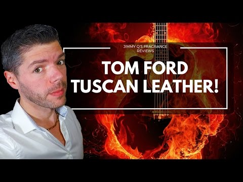 Tom Ford Tuscan Leather Rebooted Reviews! Top 3 Tom Ford Men's Fragrances, Number 3!