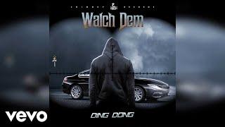 Ding Dong - Watch Dem (Official Audio)