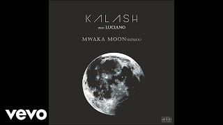 Kalash   Mwaka Moon Ft. Luciano (Remix) (Audio)