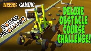 Scrap Mechanic - Deluxe Obstacle Course Challenge!