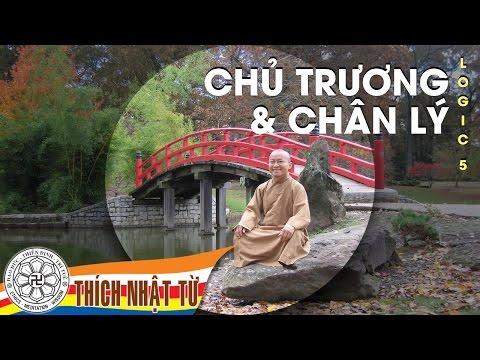 Logic học Phật giáo (2007) - Bài 5: Chủ trương và chân lý
