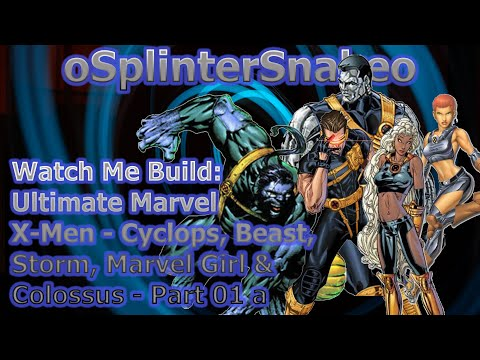 watch-me-build-ultimate-marvel-xmen--cyclops-beast-storm-marvel-girl-amp-colossus--part-01-a