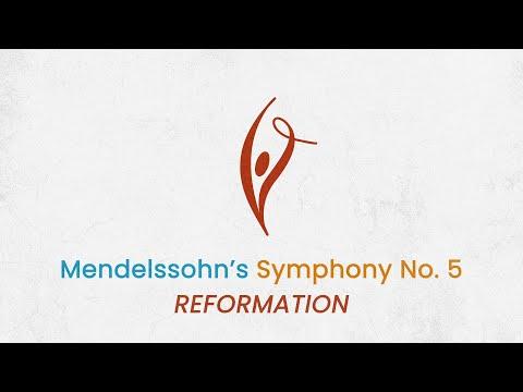 Mendelssohn's Symphony No. 5, Reformation