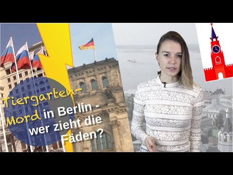 Tiergarten-Mord in Berlin: Wer zieht die Fäden? [Video]