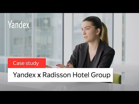 Yandex × Brands: Radisson Hotel Group case study