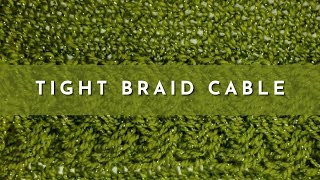How to Knit the Tight Braid Cable Stitch | Knitting Stitch Pattern | English Style