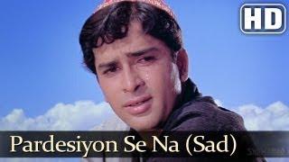 Pardeshiyon Se Na Ankhiyan III - Shashi Kapoor - Nanda