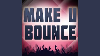Make U Bounce (A Tribute to DJ Fresh vs TC)