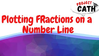 Plotting fractions on a number line