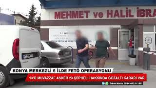 Konya merkezli FETÖ operasyonu! 23 gözaltı kararı