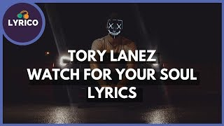 Tory Lanez - Watch For Your Soul (Lyrics) 🎵 Lyrico TV