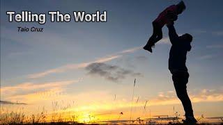 Taio Cruz-Telling The World (best song with lyrics)