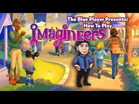 The Blue Player Presents - How to Play Imagineers