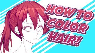 [TUTORIAL] How To Color Anime Hair!