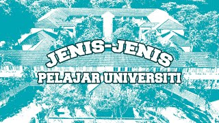 Jenis-Jenis Pelajar Universiti | Sterk Production