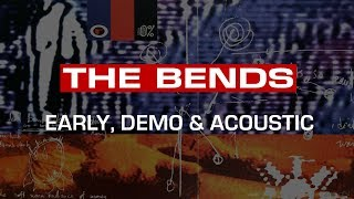Radiohead - The Bends - Early, Demo & Acoustic