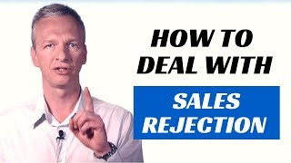 Closing the sale - How to deal with sales rejection