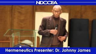 Dr. Johnny James. Subject: Hermeneutics - Interpreting  the Bible pt.2