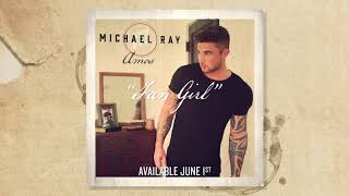 Michael Ray - Fan Girl (Official Audio)