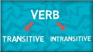 Verbs | Transitive and Intransitive Verbs | Similarity | Differences
