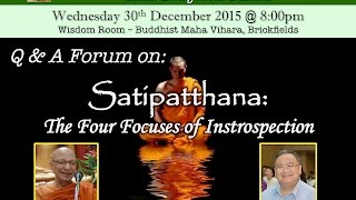 Q&A Forum: Satipaṭṭhāna - The Four Focuses of Introspection with Bhante Punnaji