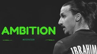 Ambition - Motivational video