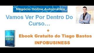 🔥Negócio Online Automático | Review Curso + eBook Grátis | Infobusiness | Tiago Bastos