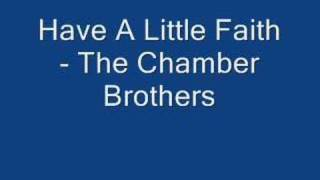 have a little faith - the chamber brothers