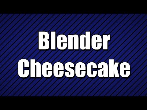 Blender Cheesecake - MY3 FOODS - EASY TO LEARN