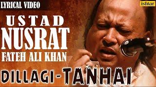 Nusrat Fateh Ali Khan | Dillagi - Tanhai | LYRICAL   - YouTube