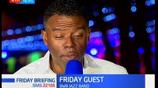 Highly acclaimed Band BWB grace Friday Briefing studio at Safaricom Jazz Fest: Guest Anchor