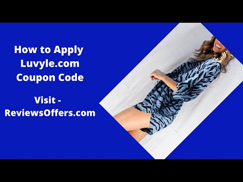 , title : 'How to Apply Luvyle.com Coupon Code, Reviews - [ReviewsOffers.com]'
