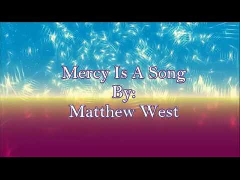 Matthew West Mercy Is A Song (Lyric Video)