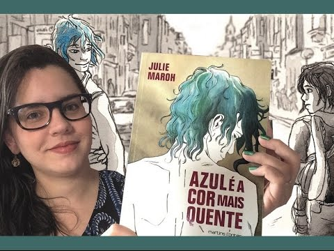 AZUL É A COR MAIS QUENTE, de Julie Maroh (Graphic Novel) | BOOK ADDICT