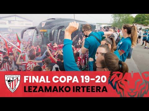 Departing Lezama I Copa Final 2019-20 I #BiziAmetsa
