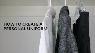 How To Create A Personal Uniform With A Minimalist Wardrobe