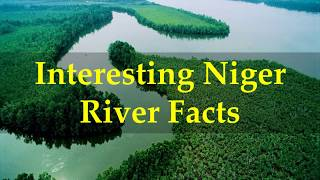 Interesting Niger River Facts