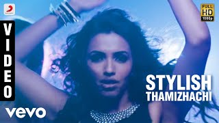 Stylish Tamizhachi - Video Song - Arrambam