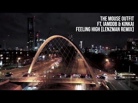 The Mouse Outfit ft. IAMDDB & Kinkai - Feeling High (Lenzman Remix)