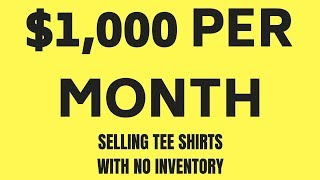 How I Make $1,000 Per Month Selling T-Shirts on Amazon with No Inventory